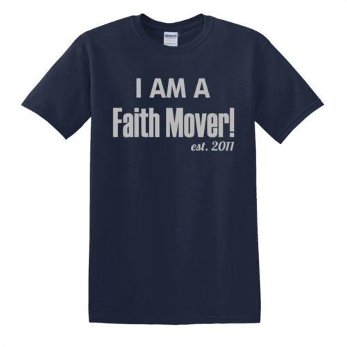 I Am A Faith Mover - T-Shirt